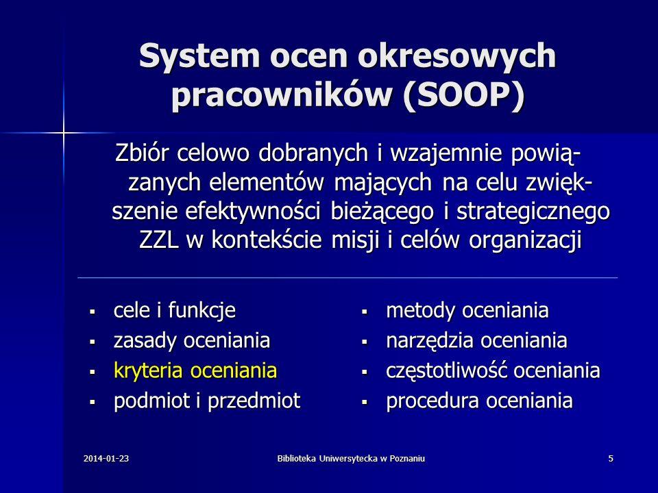System ocen okresowych pracowników (SOOP) Zbiór celowo dobranych i wzajemnie powią- zanych elementów mających na celu zwięk- szenie efektywności bieżą