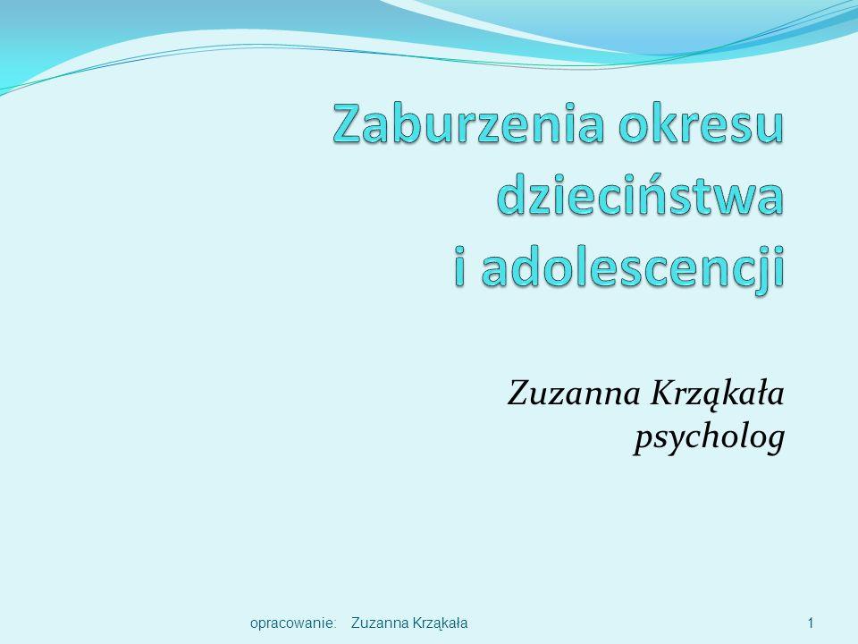 Zuzanna Krząkała psycholog 1opracowanie: Zuzanna Krząkała