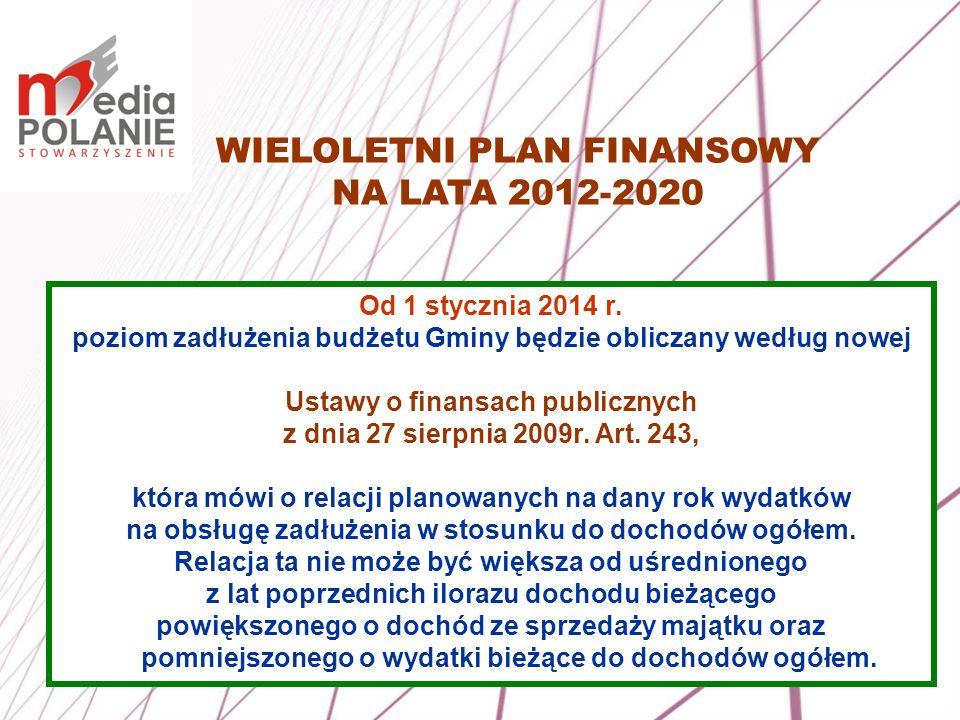 11 Od 1 stycznia 2014 r. poziom zadłużenia budżetu Gminy będzie obliczany według nowej Ustawy o finansach publicznych z dnia 27 sierpnia 2009r. Art. 2