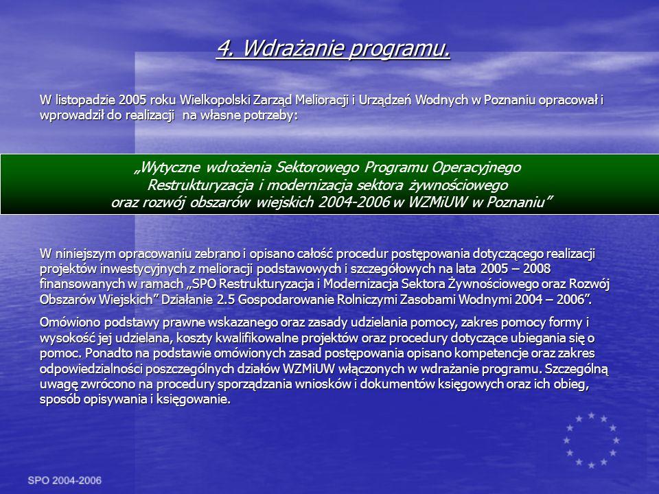 Wytyczne wdrożenia Sektorowego Programu Operacyjnego Restrukturyzacja i modernizacja sektora żywnościowego oraz rozwój obszarów wiejskich 2004-2006 w WZMiUW w Poznaniu 4.