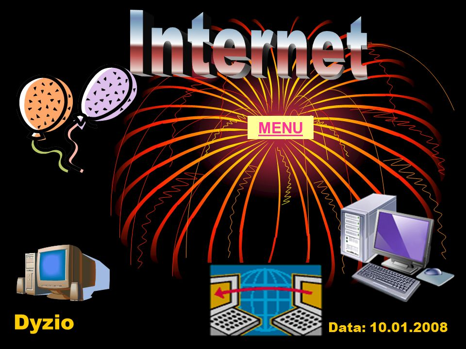 Dyzio Data: 10.01.2008 MENU