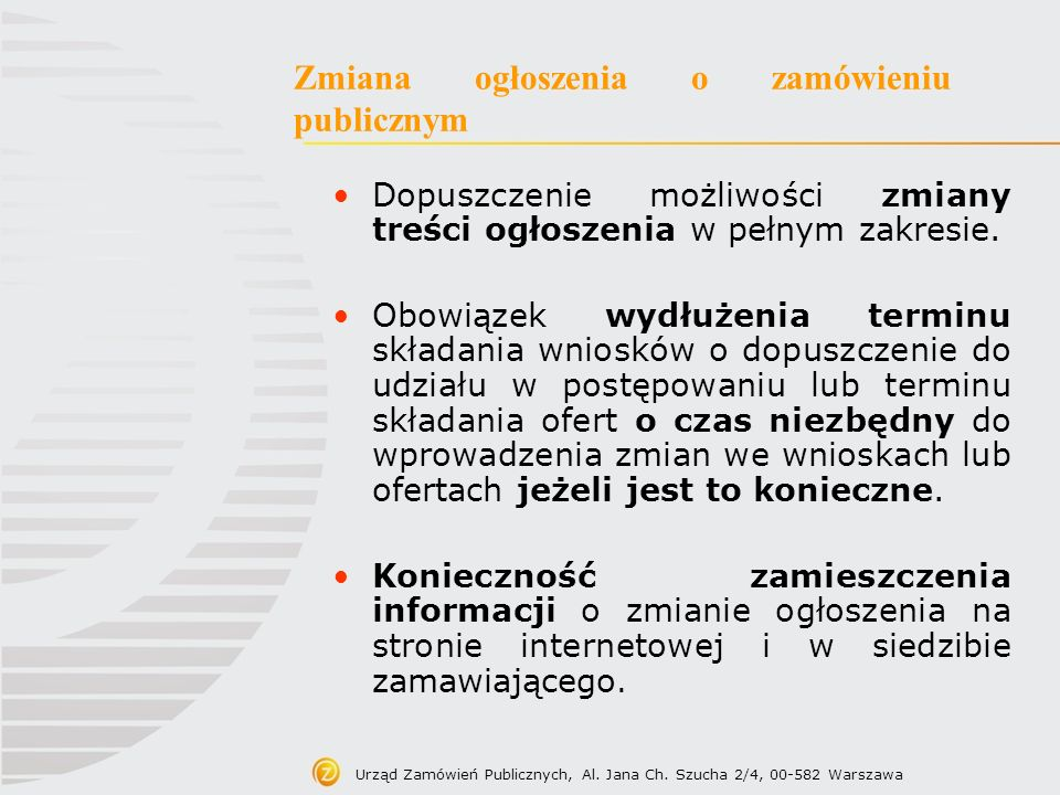 Urząd Zamówień Publicznych, Al. Jana Ch. Szucha 2/4, 00-582 Warszawa Zmiana ogłoszenia o zamówieniu publicznym Dopuszczenie możliwości zmiany treści o