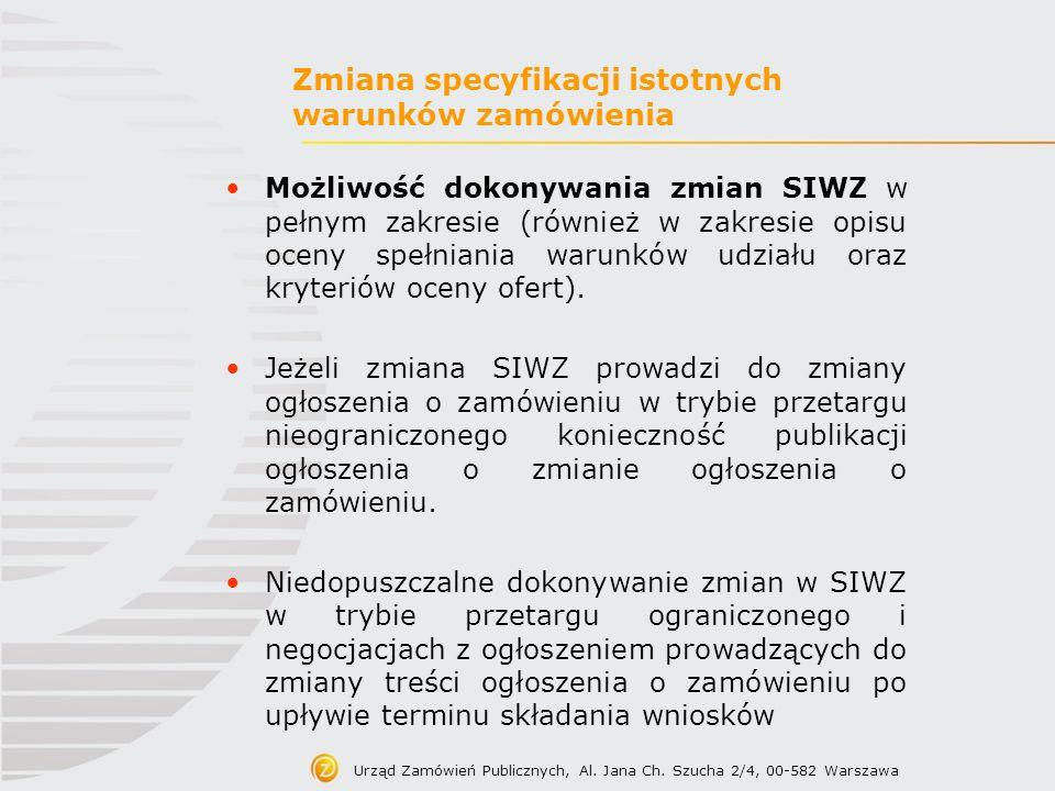 Zmiana specyfikacji istotnych warunków zamówienia Możliwość dokonywania zmian SIWZ w pełnym zakresie (również w zakresie opisu oceny spełniania warunk
