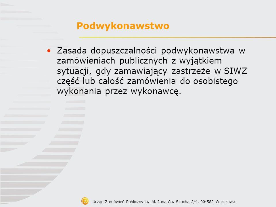 Podwykonawstwo Zasada dopuszczalności podwykonawstwa w zamówieniach publicznych z wyjątkiem sytuacji, gdy zamawiający zastrzeże w SIWZ część lub całoś