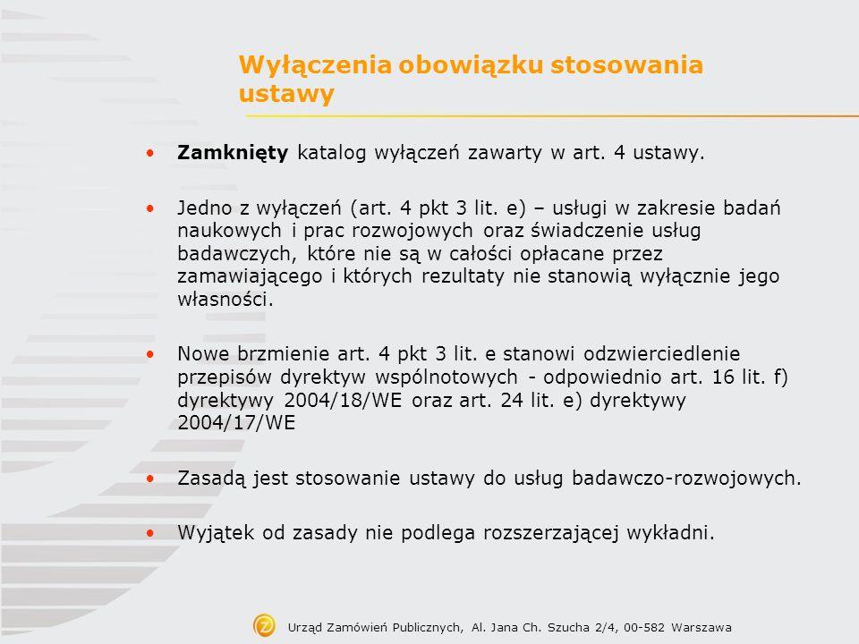Wyłączenia obowiązku stosowania ustawy Zamknięty katalog wyłączeń zawarty w art. 4 ustawy. Jedno z wyłączeń (art. 4 pkt 3 lit. e) – usługi w zakresie
