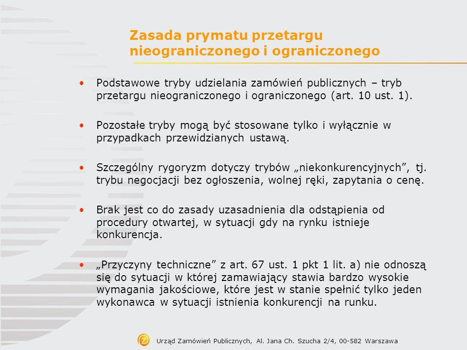 Zasada prymatu przetargu nieograniczonego i ograniczonego Podstawowe tryby udzielania zamówień publicznych – tryb przetargu nieograniczonego i ogranic