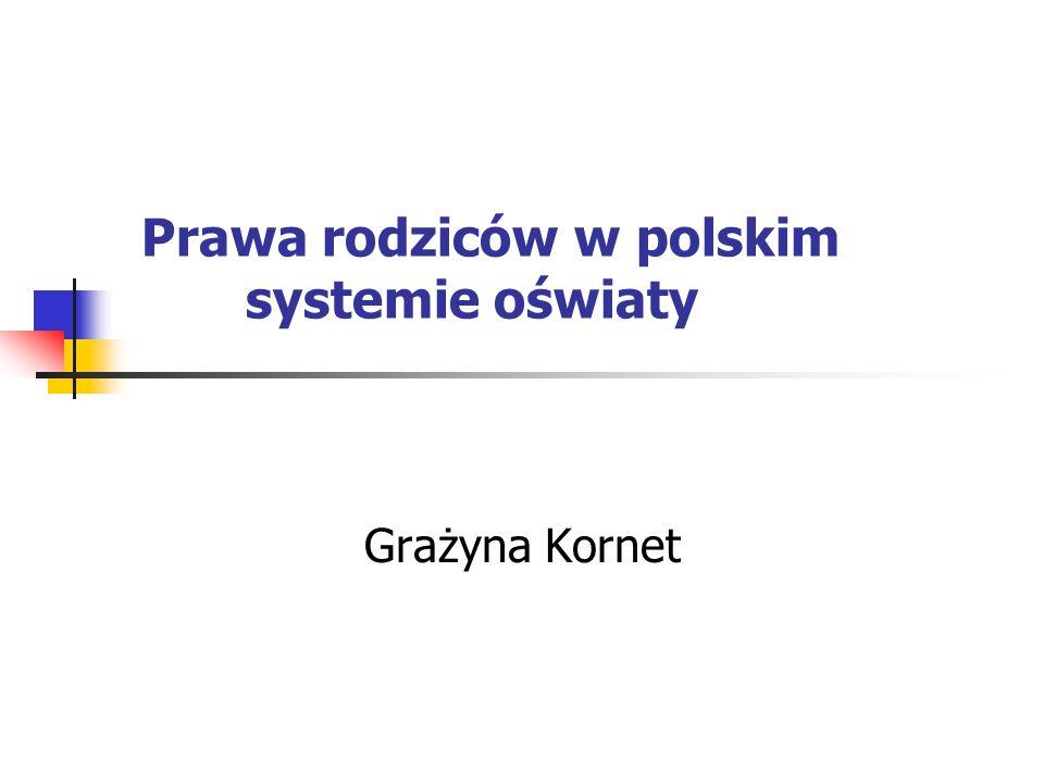 Prawa rodziców w polskim systemie oświaty Grażyna Kornet
