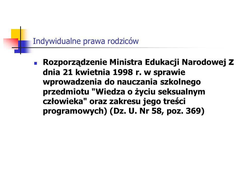 Indywidualne prawa rodziców Rozporządzenie Ministra Edukacji Narodowej z dnia 21 kwietnia 1998 r.