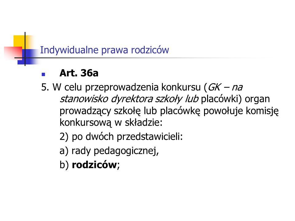Indywidualne prawa rodziców Art.36a 5.