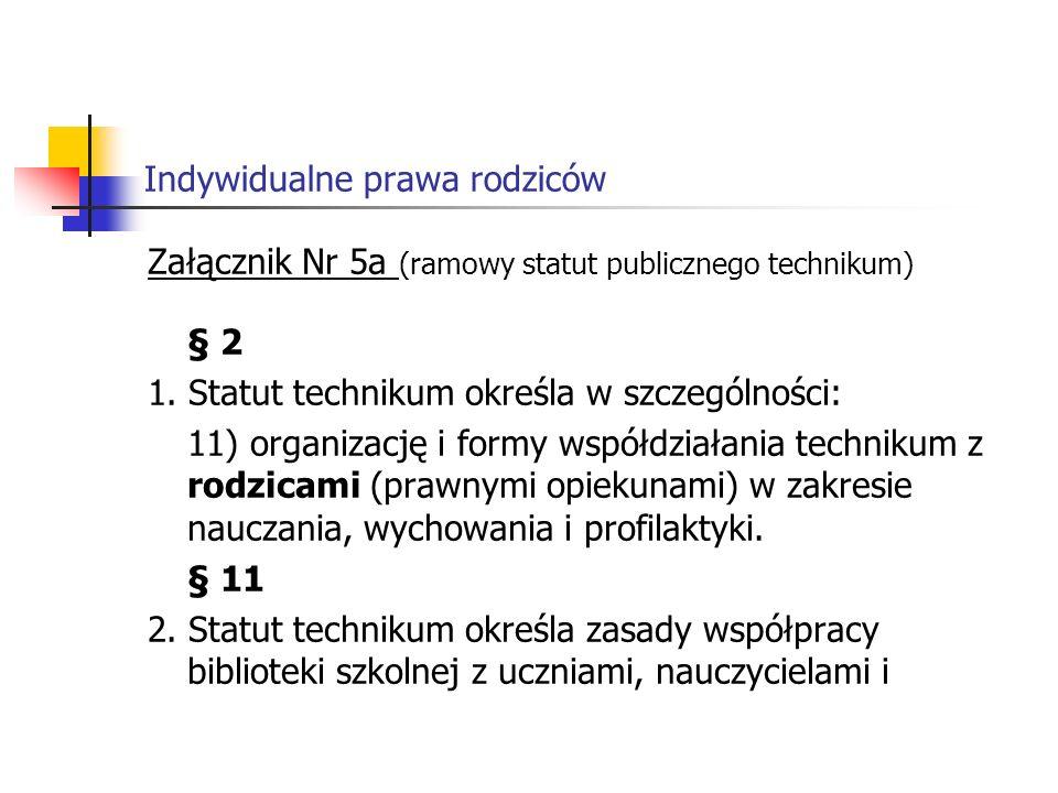 Indywidualne prawa rodziców Załącznik Nr 5a (ramowy statut publicznego technikum) § 2 1.