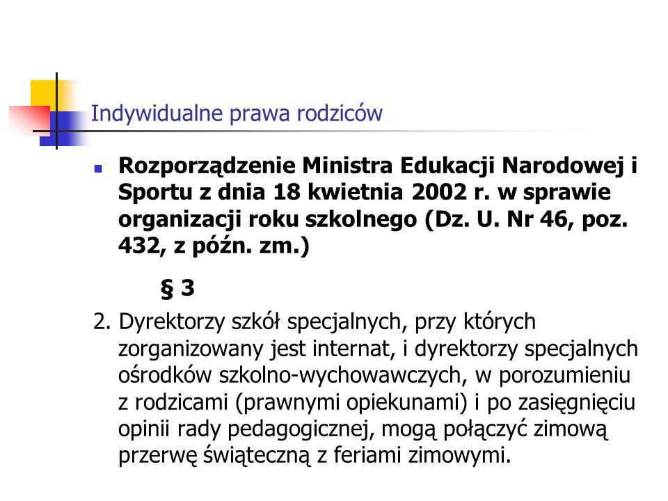 Indywidualne prawa rodziców Rozporządzenie Ministra Edukacji Narodowej i Sportu z dnia 18 kwietnia 2002 r.