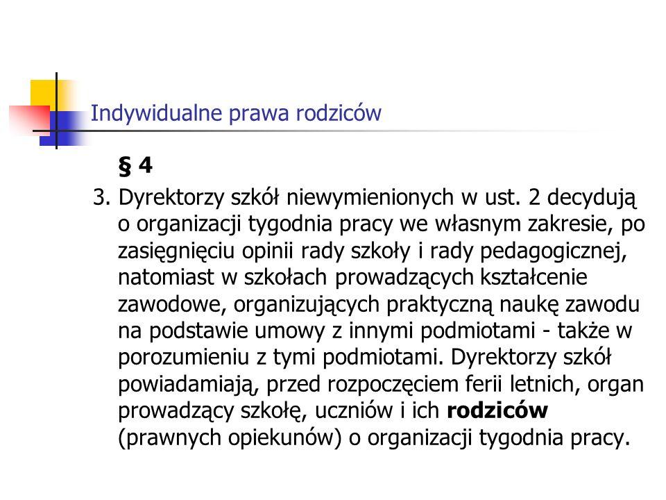Indywidualne prawa rodziców § 4 3.Dyrektorzy szkół niewymienionych w ust.