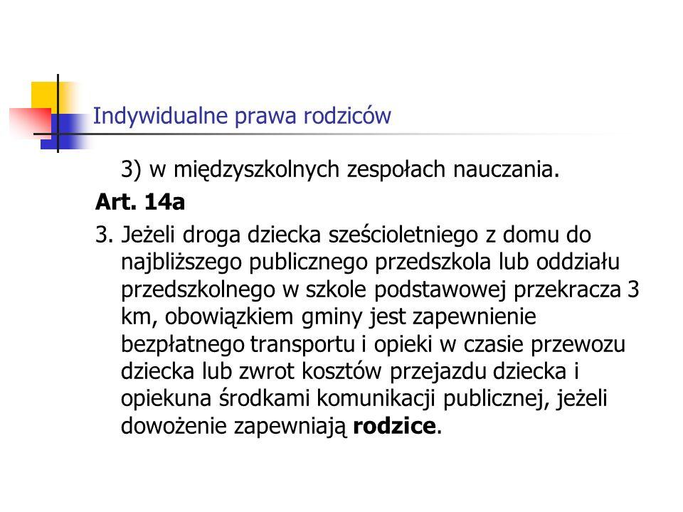 Indywidualne prawa rodziców 3) w międzyszkolnych zespołach nauczania.