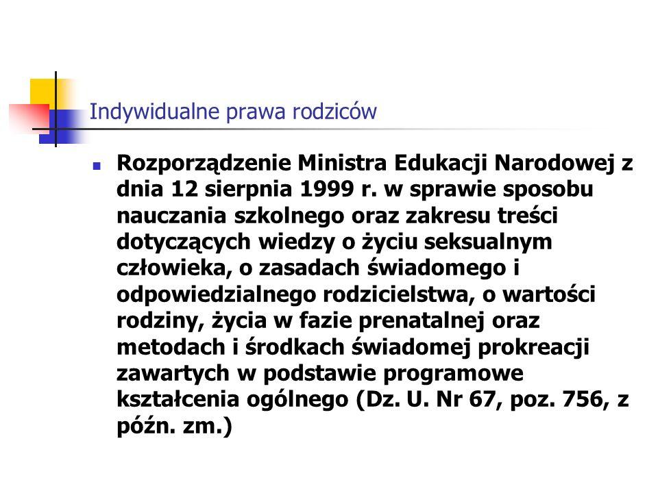Indywidualne prawa rodziców Rozporządzenie Ministra Edukacji Narodowej z dnia 12 sierpnia 1999 r.