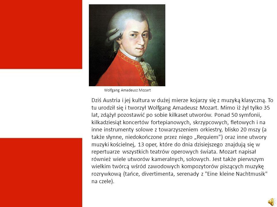 Dziś Austria i jej kultura w dużej mierze kojarzy się z muzyką klasyczną.