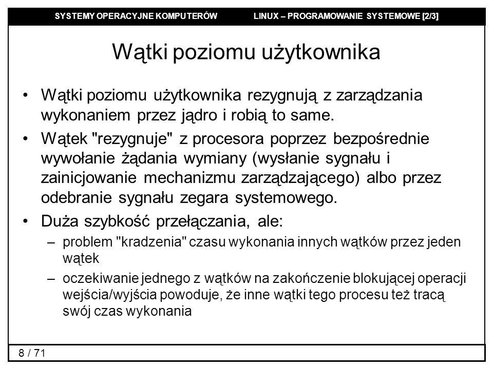 SYSTEMY OPERACYJNE KOMPUTERÓW LINUX – PROGRAMOWANIE SYSTEMOWE [2/3] 29 / 71 Funkcje pthread_attr_...