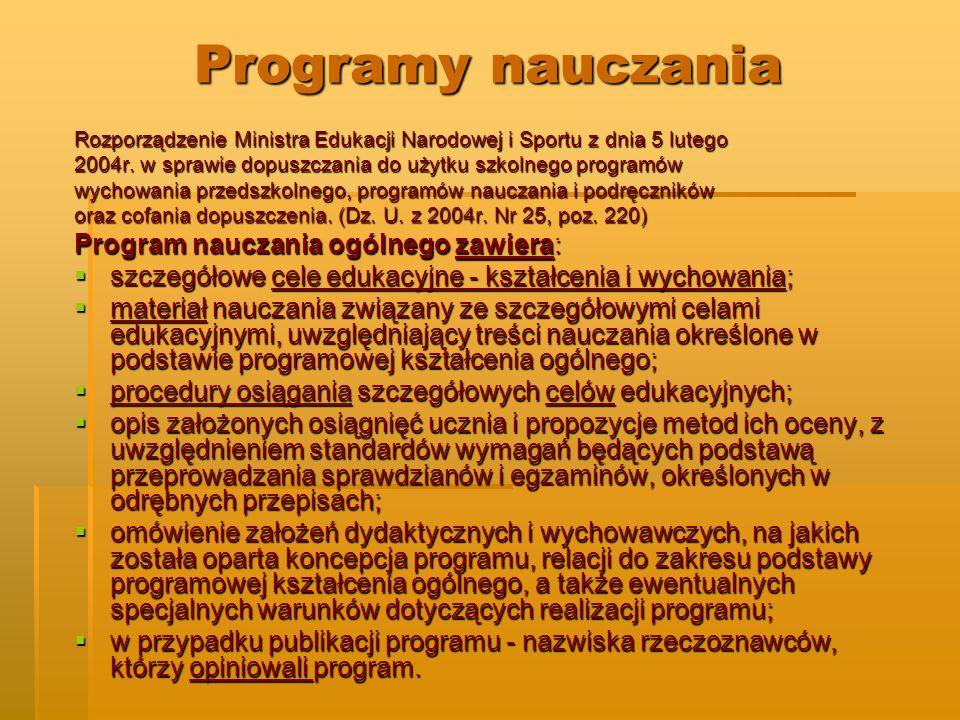 Programy nauczania Rozporządzenie Ministra Edukacji Narodowej i Sportu z dnia 5 lutego 2004r. w sprawie dopuszczania do użytku szkolnego programów wyc
