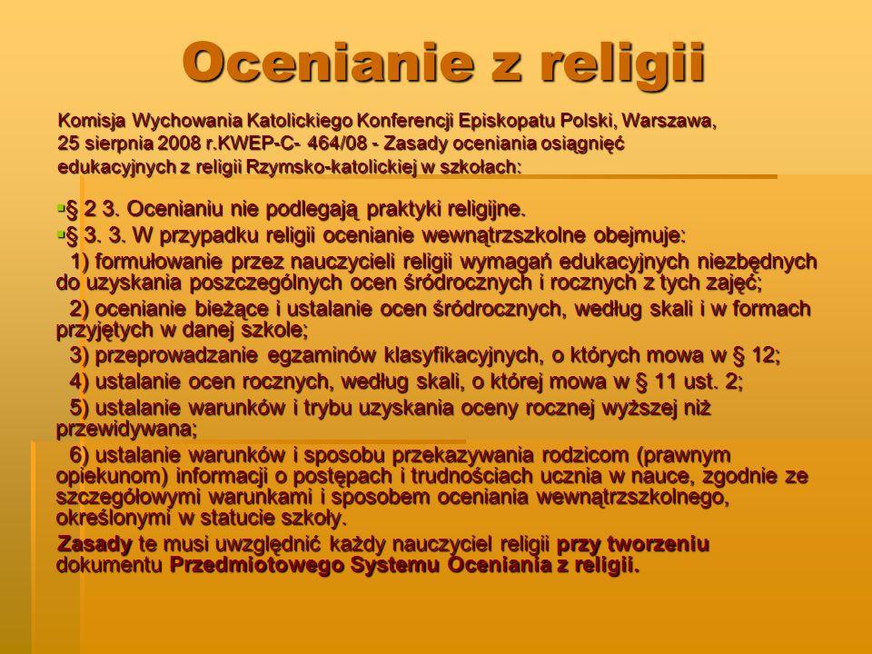Ocenianie z religii Komisja Wychowania Katolickiego Konferencji Episkopatu Polski, Warszawa, 25 sierpnia 2008 r.KWEP-C- 464/08 - Zasady oceniania osią