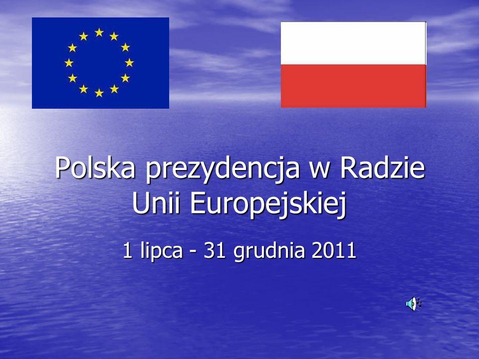 Polska prezydencja w Radzie Unii Europejskiej 1 lipca - 31 grudnia 2011