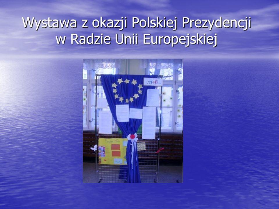 Wystawa z okazji Polskiej Prezydencji w Radzie Unii Europejskiej