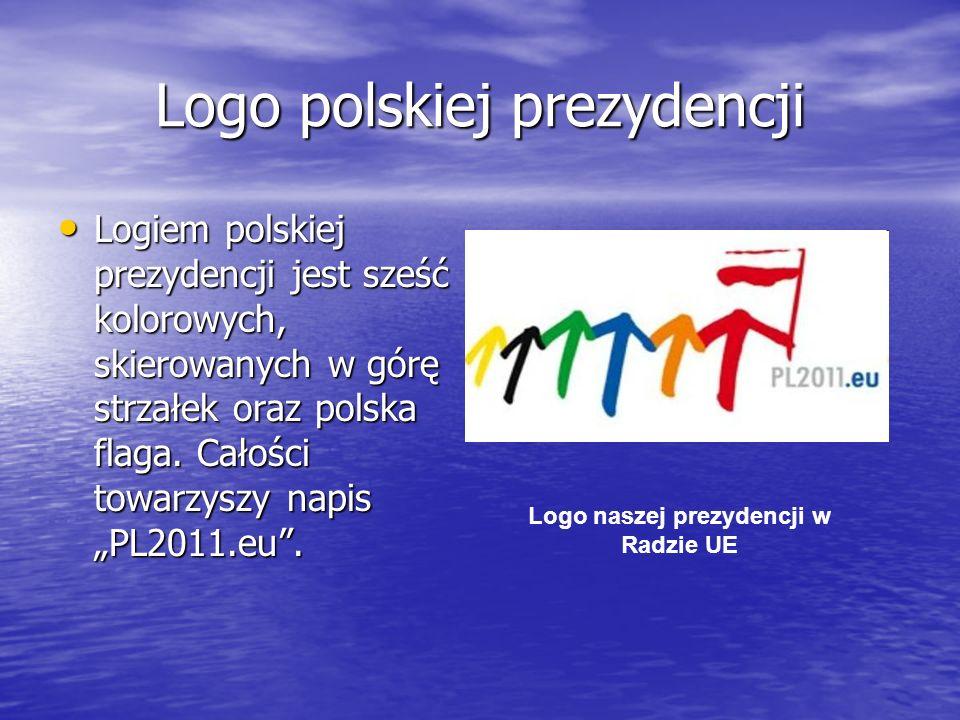Logo polskiej prezydencji Logiem polskiej prezydencji jest sześć kolorowych, skierowanych w górę strzałek oraz polska flaga. Całości towarzyszy napis