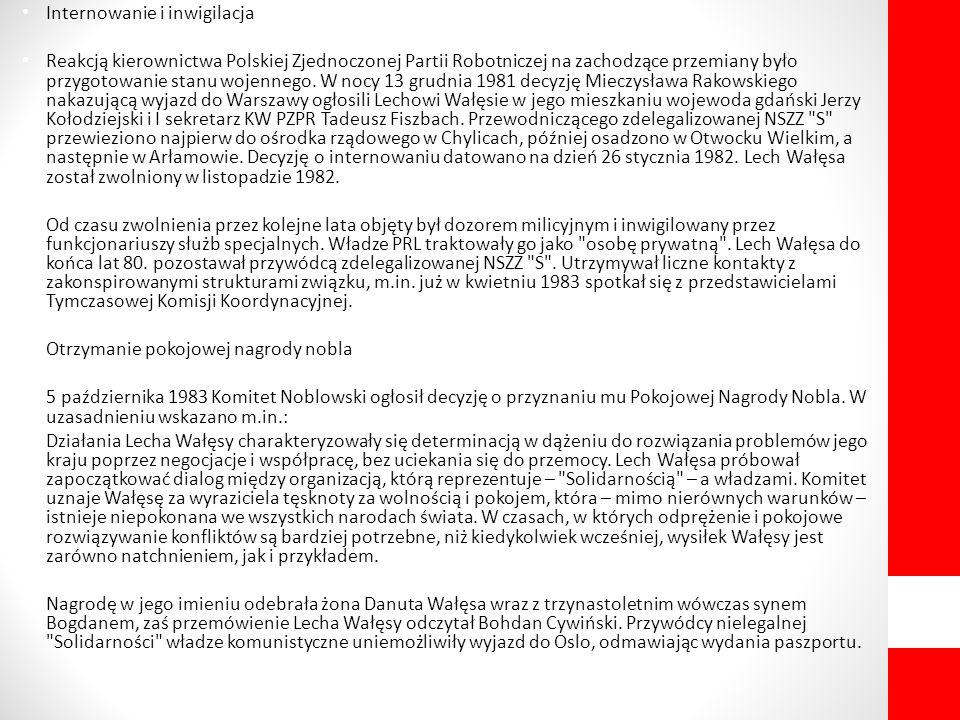 Internowanie i inwigilacja Reakcją kierownictwa Polskiej Zjednoczonej Partii Robotniczej na zachodzące przemiany było przygotowanie stanu wojennego. W
