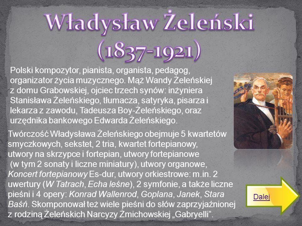 Polski kompozytor, pianista, organista, pedagog, organizator życia muzycznego. Mąż Wandy Żeleńskiej z domu Grabowskiej, ojciec trzech synów: inżyniera