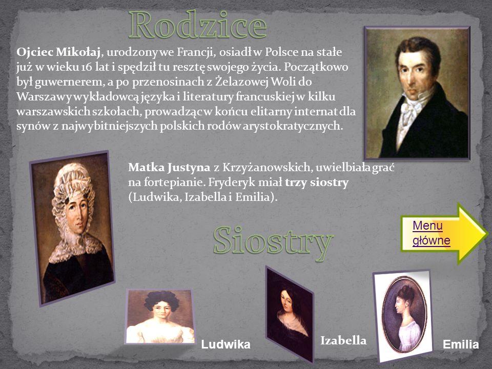Ojciec Mikołaj, urodzony we Francji, osiadł w Polsce na stałe już w wieku 16 lat i spędził tu resztę swojego życia. Początkowo był guwernerem, a po pr