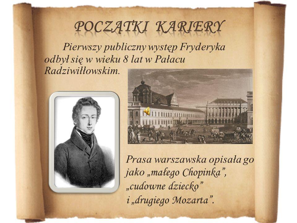 Pierwszy publiczny występ Fryderyka odbył się w wieku 8 lat w Pałacu Radziwiłłowskim. Prasa warszawska opisała go jako małego Chopinka, cudowne dzieck