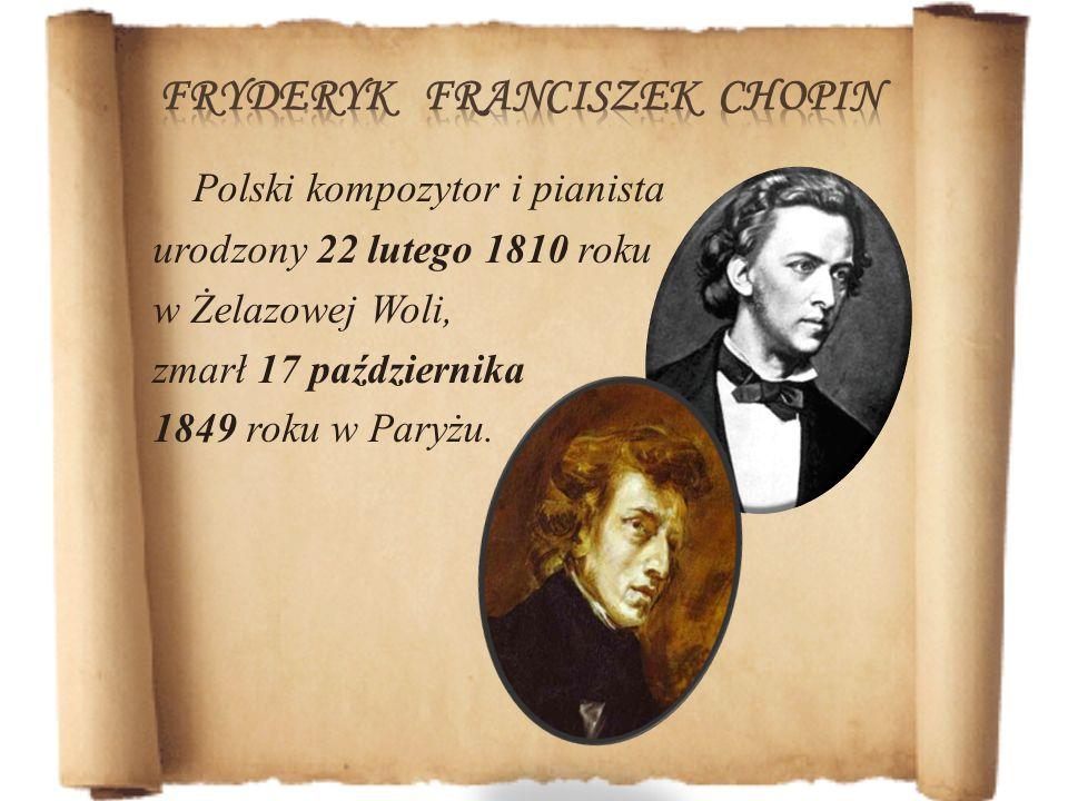 Nie ma pewności co do daty jego narodzin- w aktach parafialnych wpisano 22 lutego, zaś w domu urodziny Fryderyka obchodzono zawsze 1 marca.