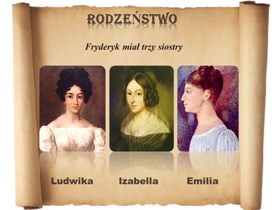 Fryderyk miał trzy siostry Ludwika Izabella Emilia