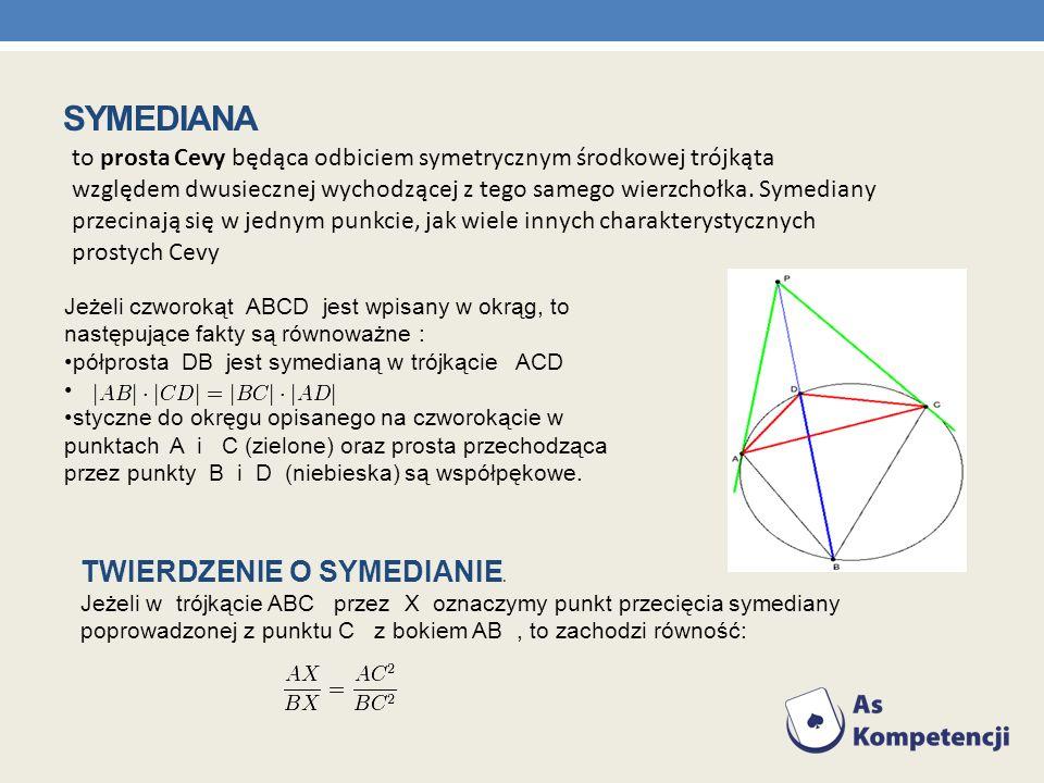 to prosta Cevy będąca odbiciem symetrycznym środkowej trójkąta względem dwusiecznej wychodzącej z tego samego wierzchołka. Symediany przecinają się w