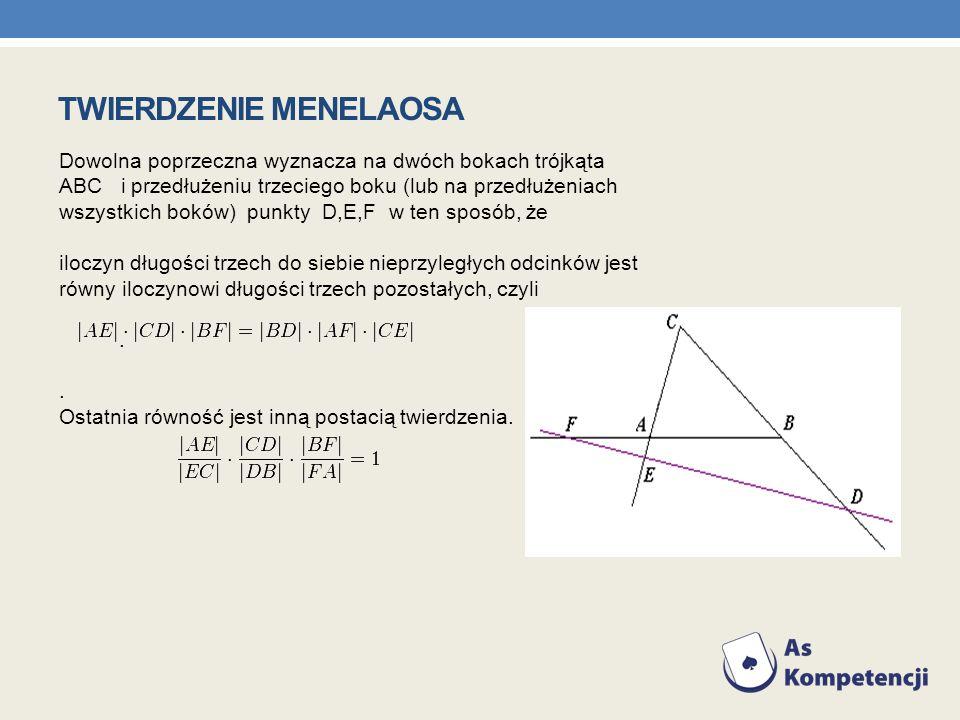 Dowolna poprzeczna wyznacza na dwóch bokach trójkąta ABC i przedłużeniu trzeciego boku (lub na przedłużeniach wszystkich boków) punkty D,E,F w ten spo