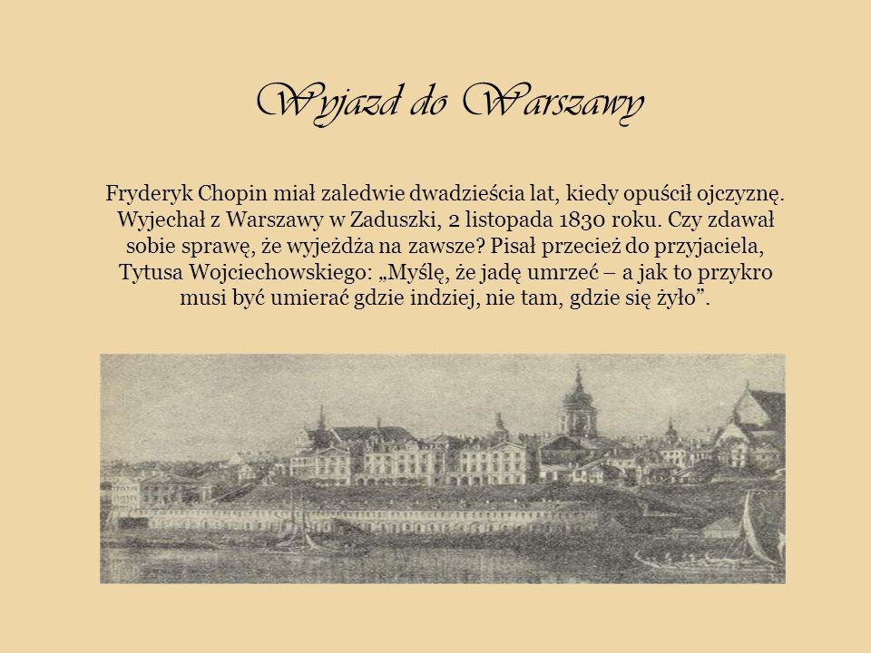 Wyjazd do Warszawy Fryderyk Chopin miał zaledwie dwadzieścia lat, kiedy opuścił ojczyznę.