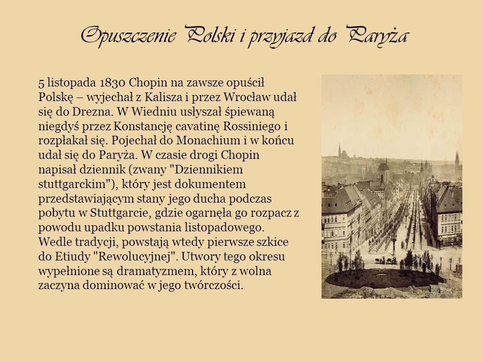 5 listopada 1830 Chopin na zawsze opuścił Polskę – wyjechał z Kalisza i przez Wrocław udał się do Drezna.
