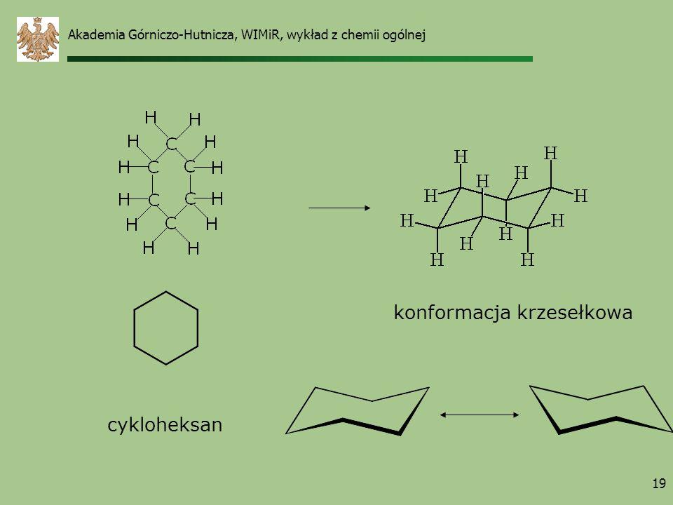 19 cykloheksan konformacja krzesełkowa Akademia Górniczo-Hutnicza, WIMiR, wykład z chemii ogólnej