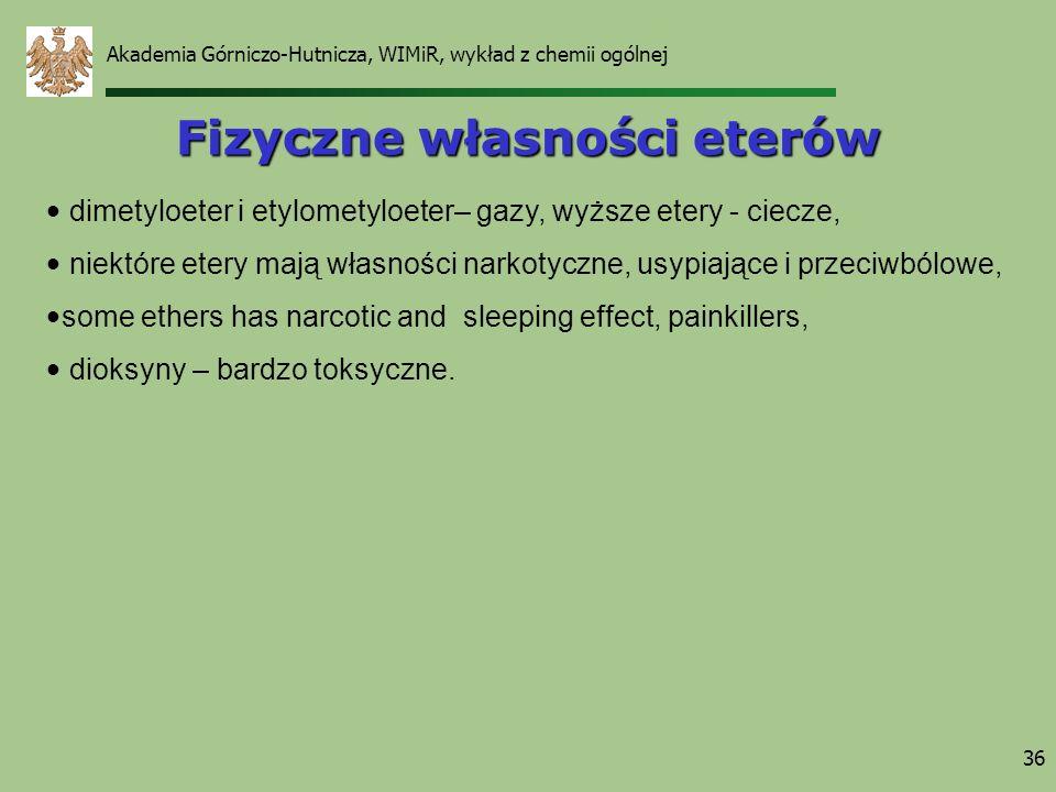 Akademia Górniczo-Hutnicza, WIMiR, wykład z chemii ogólnej 36 Fizyczne własności eterów dimetyloeter i etylometyloeter– gazy, wyższe etery - ciecze, n