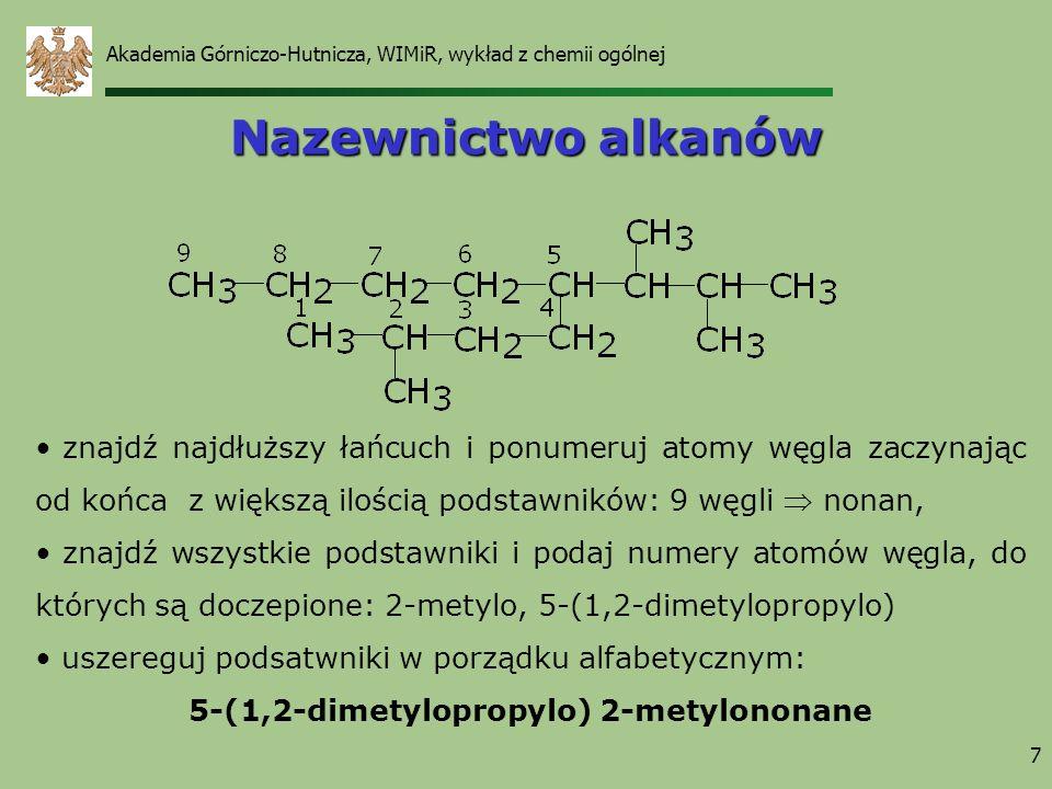 7 Nazewnictwo alkanów znajdź najdłuższy łańcuch i ponumeruj atomy węgla zaczynając od końca z większą ilością podstawników: 9 węgli nonan, znajdź wszy