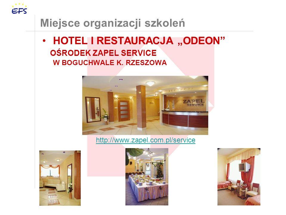 Miejsce organizacji szkoleń HOTEL I RESTAURACJA ODEON OŚRODEK ZAPEL SERVICE W BOGUCHWALE K.