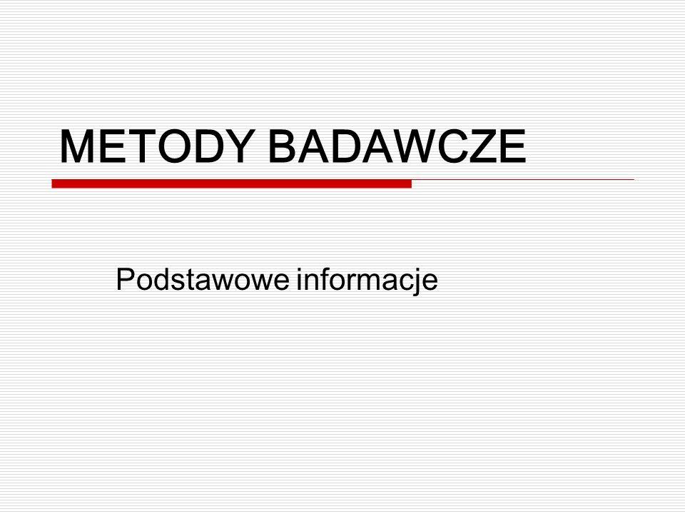 METODY BADAWCZE Podstawowe informacje