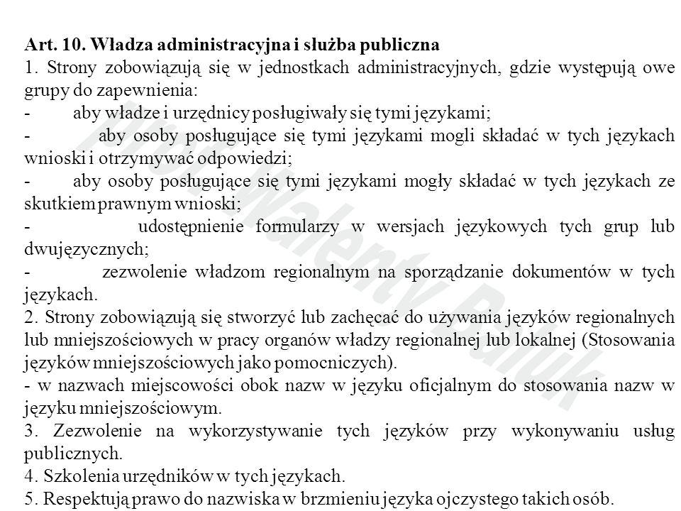 Art. 10. Władza administracyjna i służba publiczna 1. Strony zobowiązują się w jednostkach administracyjnych, gdzie występują owe grupy do zapewnienia