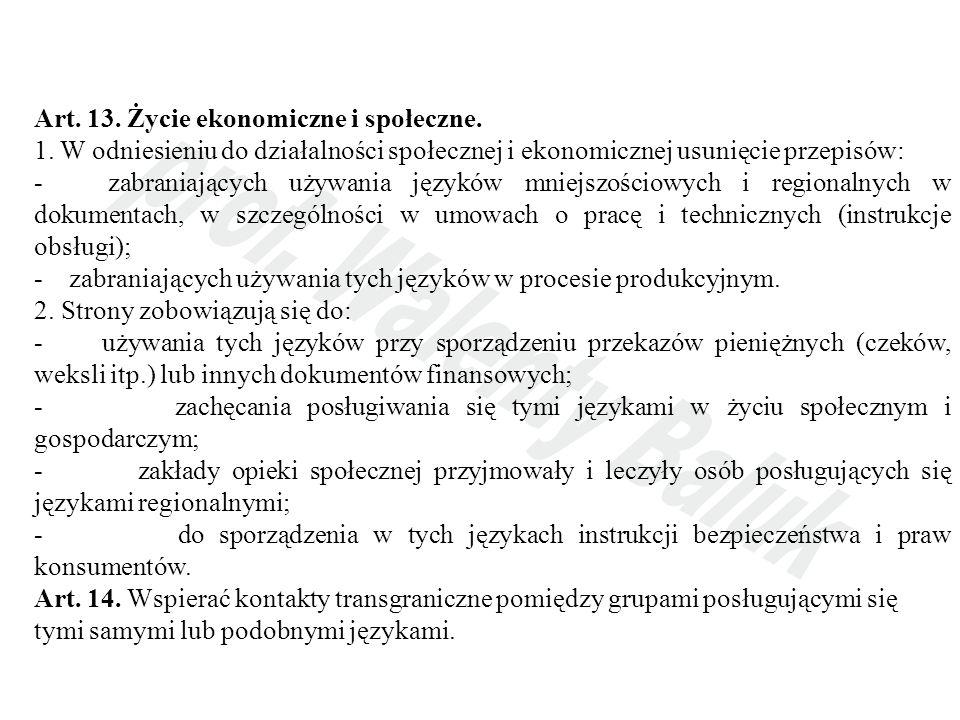 Art. 13. Życie ekonomiczne i społeczne. 1. W odniesieniu do działalności społecznej i ekonomicznej usunięcie przepisów: - zabraniających używania języ