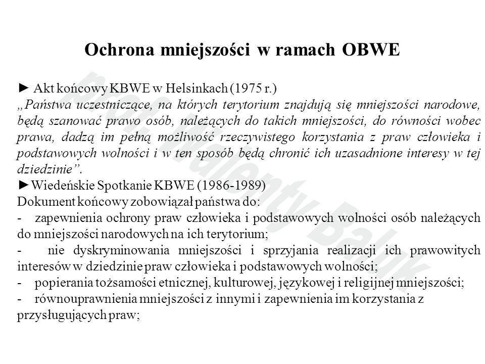 Ochrona mniejszości w ramach OBWE Akt końcowy KBWE w Helsinkach (1975 r.) Państwa uczestniczące, na których terytorium znajdują się mniejszości narodo