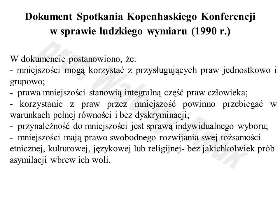 Dokument Spotkania Kopenhaskiego Konferencji w sprawie ludzkiego wymiaru (1990 r.) W dokumencie postanowiono, że: - mniejszości mogą korzystać z przys