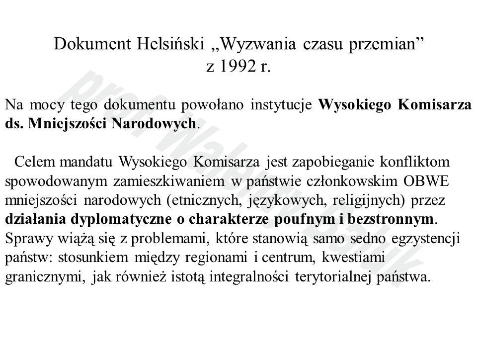Dokument Helsiński Wyzwania czasu przemian z 1992 r. Na mocy tego dokumentu powołano instytucje Wysokiego Komisarza ds. Mniejszości Narodowych. Celem