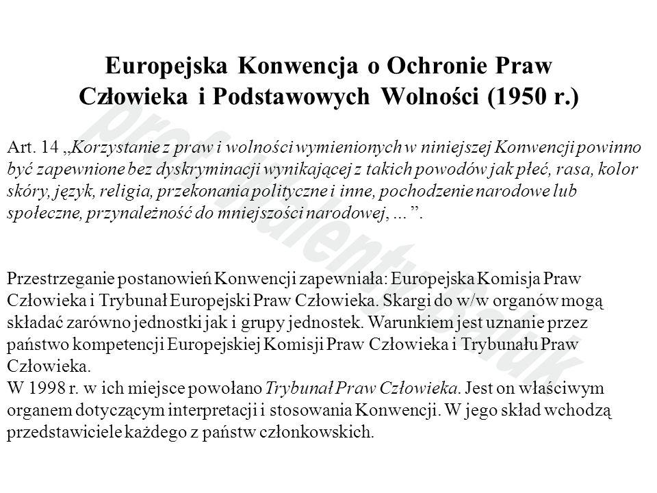 Europejska Konwencja o Ochronie Praw Człowieka i Podstawowych Wolności (1950 r.) Art. 14 Korzystanie z praw i wolności wymienionych w niniejszej Konwe