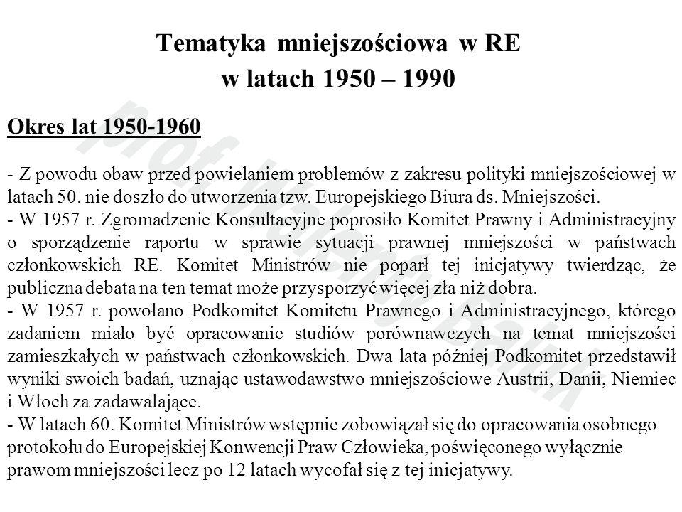 Tematyka mniejszościowa w RE w latach 1950 – 1990 Okres lat 1950-1960 - Z powodu obaw przed powielaniem problemów z zakresu polityki mniejszościowej w
