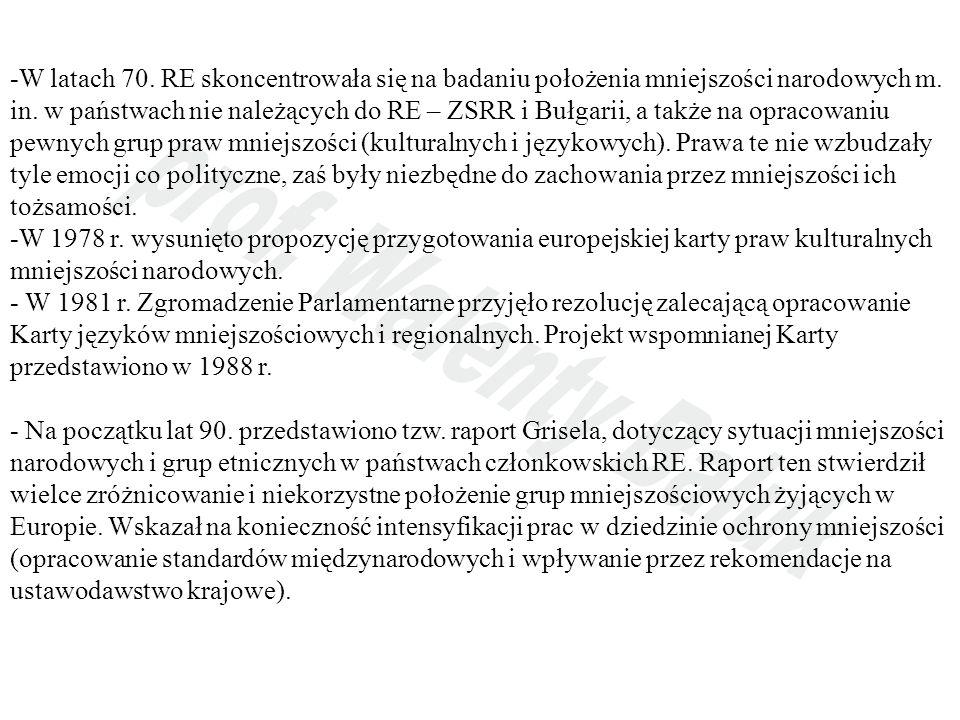 -W latach 70. RE skoncentrowała się na badaniu położenia mniejszości narodowych m. in. w państwach nie należących do RE – ZSRR i Bułgarii, a także na