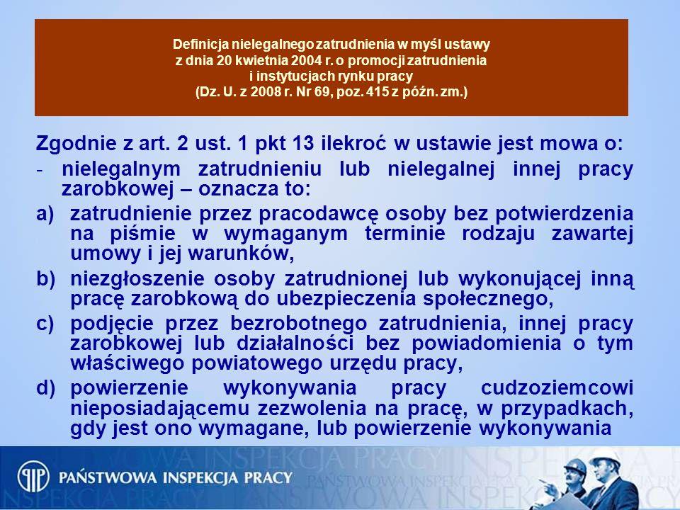 Definicja nielegalnego zatrudnienia w myśl ustawy z dnia 20 kwietnia 2004 r. o promocji zatrudnienia i instytucjach rynku pracy (Dz. U. z 2008 r. Nr 6
