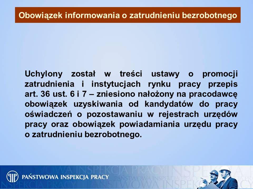 Obowiązek informowania o zatrudnieniu bezrobotnego Uchylony został w treści ustawy o promocji zatrudnienia i instytucjach rynku pracy przepis art. 36